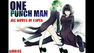 Roblox One Punch Man Reborn  All Moves of Esper Class