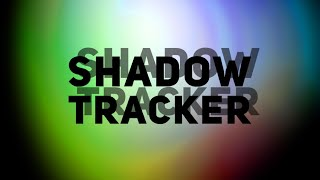How to use a Shadow Tracker
