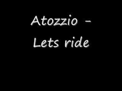 Atozzio - Let it ride [ w/lyrics]