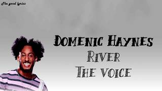 Domenic Haynes - River (Lyrics) - The Voice Blind Auditions 2019