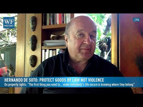 Hernando de Soto: Protect goods by law not violence | World Finance