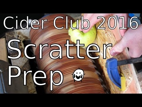 Cider Club 2016 Part 1: Scratter Prep