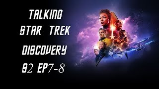 Talking Star Trek Discovery S2 Ep 5-6 (Light and Shadows, If Memory Serves )