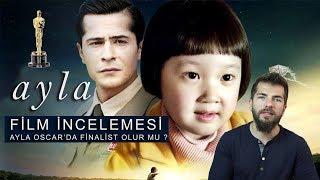 Ayla - Film İncelemesi (2017)   (SPOILERSIZ) - Ayla Filmi Oscar'da Finalist Olur Mu ?