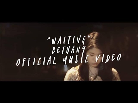 Bethany - Waiting (Official Music Video)