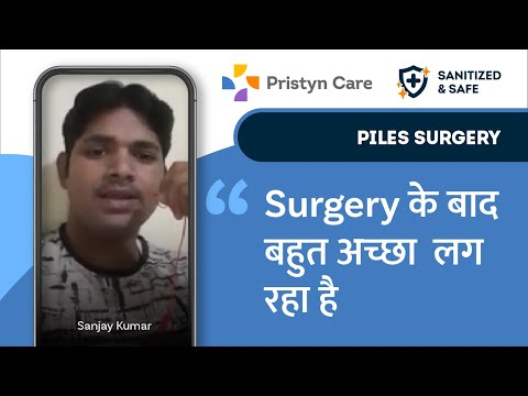  @Pristyn Care  provides best treatment for Piles, says Sanjay Kumar