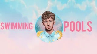 Baixar Troye Sivan Swimming Pools (lyrics)
