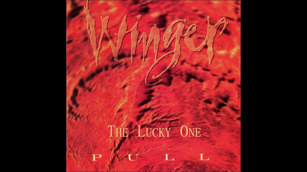 Download Winger - The Lucky One (Pull 1993)