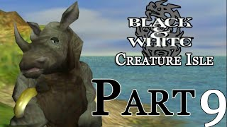Black & White : Creature Isle - Part 9