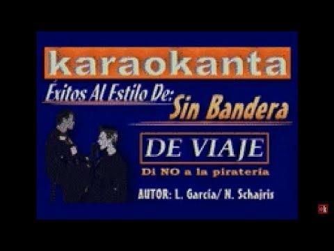 Karaokanta - Sin Bandera - De viaje