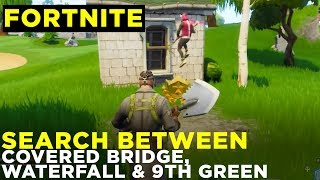 Search between a Covered Bridge, Waterfall and 9th Green - Fortnite Challenge Location Guide