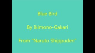 Blue Bird Lyrics (Romaji) by Ikimono-Gakari - Naruto Shippuden