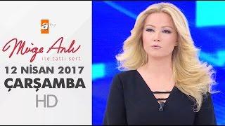Müge Anlı İle Tatlı Sert 12 Nisan 2017 Çarşamba - 1821. Bölüm - atv