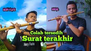 cover lagu sedih indonesia - Colab Ansul ft Hery flute surat terakhir
