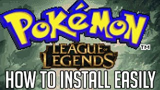 HOW TO INSTALL THE POKEMON LEAGUE OF LEGENDS FAN GAME