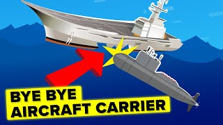 how-can-a-cheap-submarine-sink-an-expensive-military-aircraft-carrier