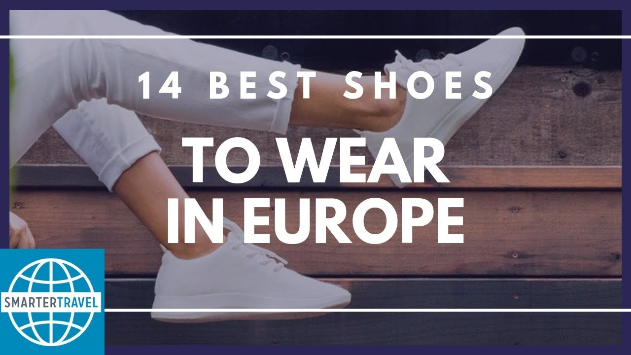 cf9c45a1e00c 14 Best Shoes to Wear in Europe in 2019 | SmarterTravel