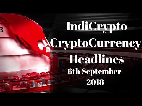 6th September 2018 - IndiCrypto Cryptocurrency News