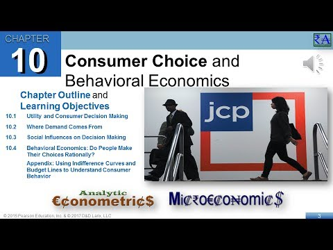 Microeconomics - Chapter 10: Consumer Choice and Behavioral Economics