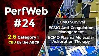UPCOMING NEXT - PerfWeb 24–Concepts in ECMO – Part 4