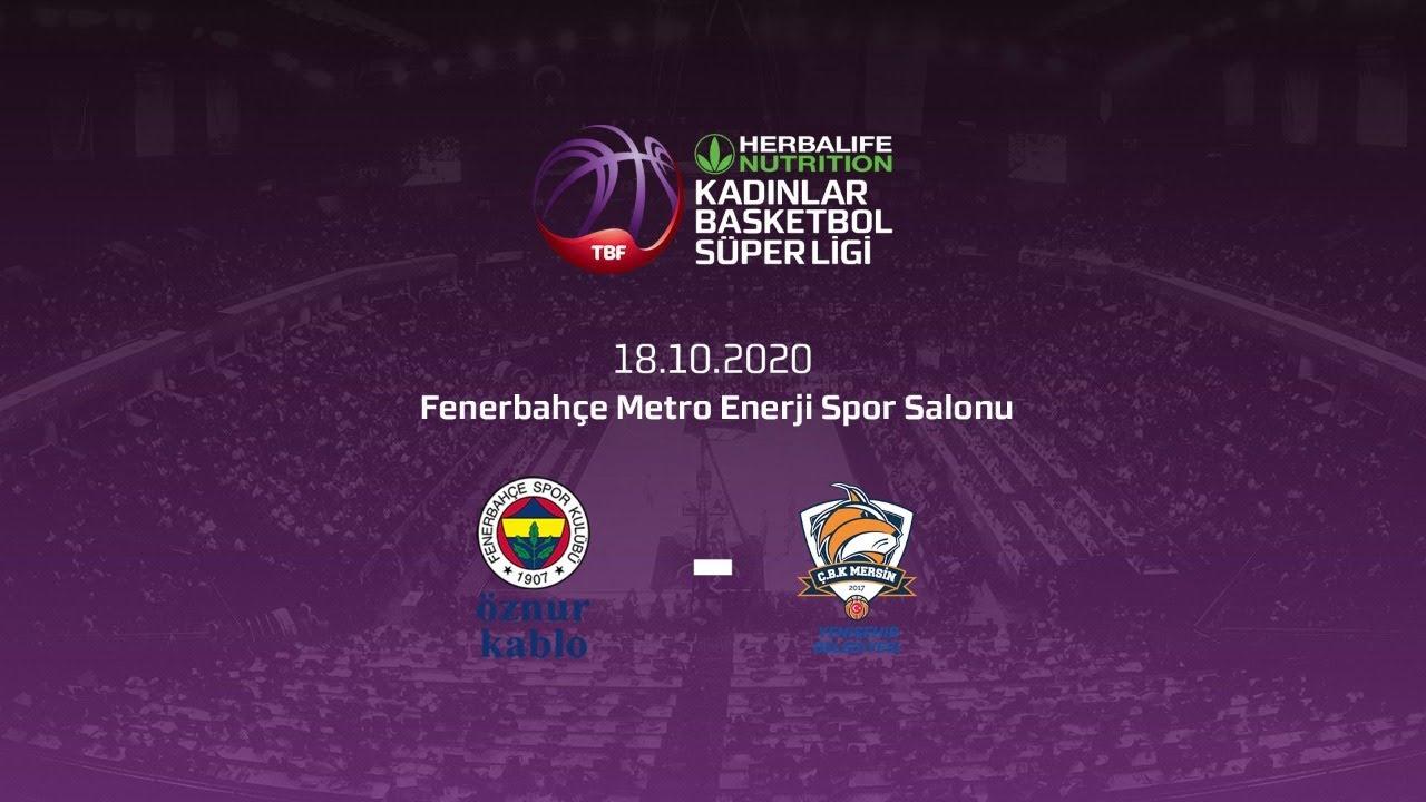 Fenerbahçe Öznur Kablo – ÇBK Mersin Yenişehir Belediyesi Herbalife Nutrition KBSL 4.Hafta