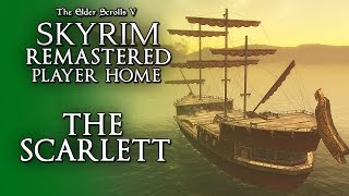 SENSUAL BUILDABLE SHIP! (PC/XBOX1) Skyrim Remastered Player Home Mods - The Scarlett Ship