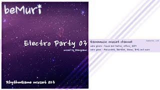 [beMuri RG mixset 023] Electro Party 03 (music game dj mixset)