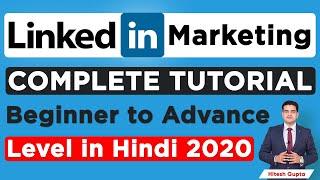 LinkedIn Tutorial for Beginners | LinkedIn Ads Course Free | LinkedIn Marketing Full Tutorial Hindi