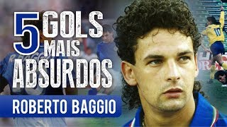 Os 5 GOLS mais ABSURDOS de ROBERTO BAGGIO