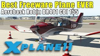 X-Plane 11 - The Best Freeware Plane Ever: Reviewing Aerobask Robin DR401 CDI 155