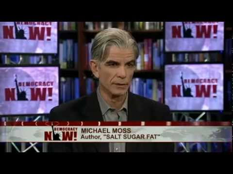 Salt Sugar Fat: NY Times Reporter Michael Moss on How the Food Giants Hooked America on Junk Food