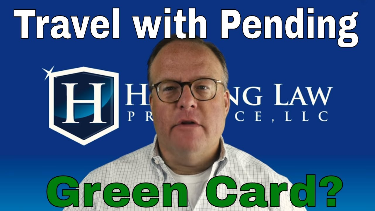 Can I Travel While My Green Card is Pending?