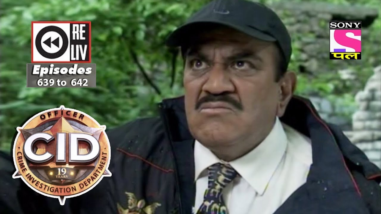 Weekly Reliv | CID | 31st Mar to 06th Apr 2018 | Episode 639 to 642