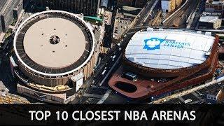 Top 10 Closest NBA Arenas