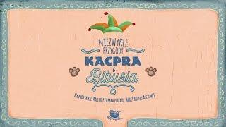 NIEZWYKŁE PRZYGODY KACPRA I BIBUSIA – Bajkowisko.pl – bajka dla dzieci (audiobook)