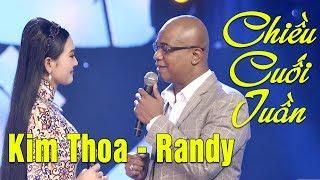Randy Kim Thoa - Chiều Cuối Tuần | Tuyệt Đỉnh Song Ca Bolero Hay Nhất 2018