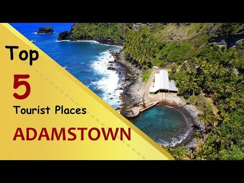 """ADAMSTOWN"" Top 5 Tourist Places 