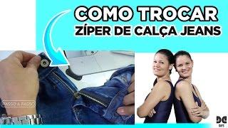 Como Trocar Zíper de Calça Jeans – Super Fácil