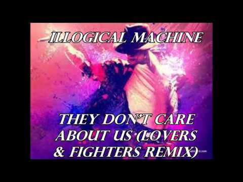 Michael Jackson - They Don't Care About Us (Illogical Machine's Lovers & Fighters Remix)