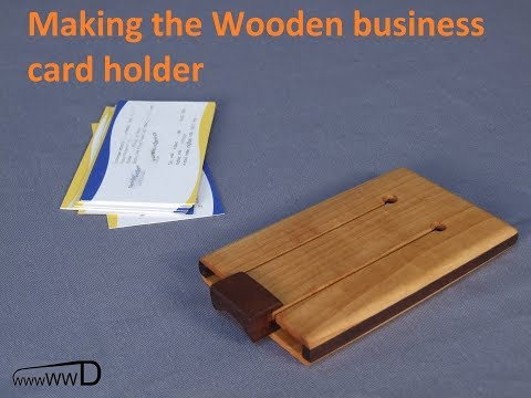 Making the wooden business card holder
