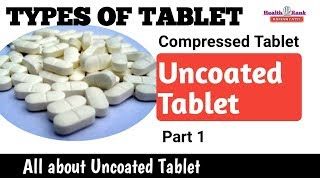 Uncoated Tablets || Types of Tablet || Medicine reviews || Health Rank
