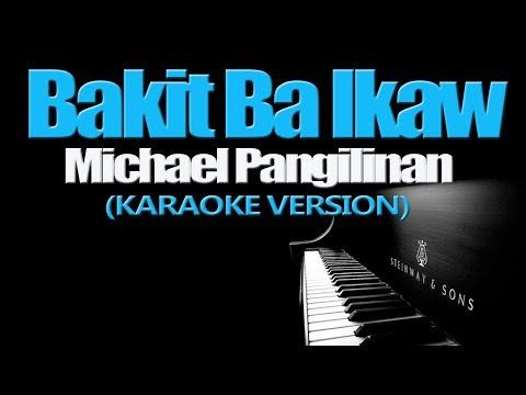 bakit-ba-ikaw---michael-pangilinan-(karaoke-version)