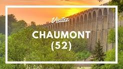 Chaumont (52) - Visiter la ville en 48h top chrono !
