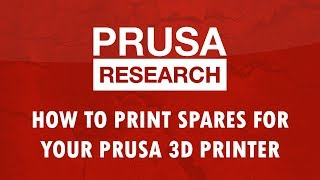 How to Print Spare Parts For Your Prusa 3D Printer