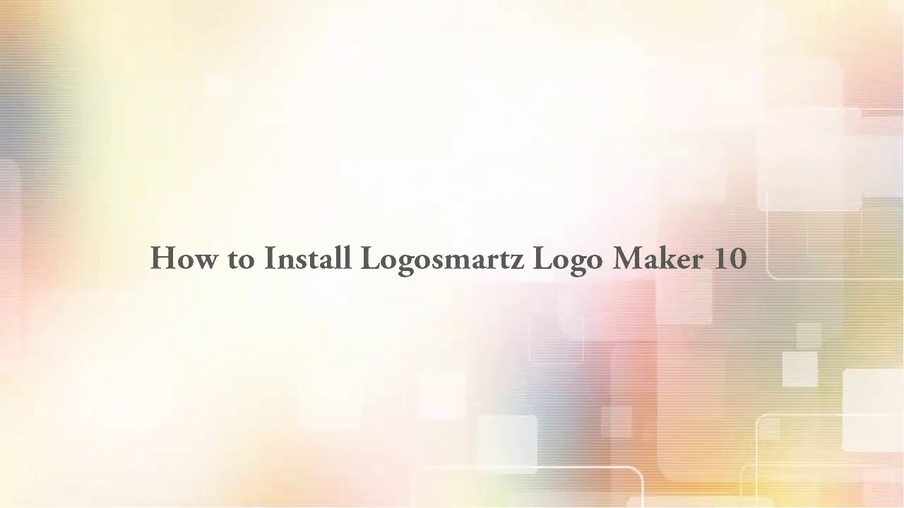 How To Install Logosmartz Logo Maker 10 Complete Tutorial Registered Software Youtube