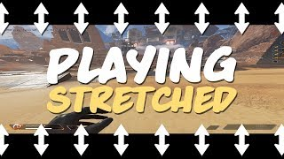 Play Stretched Res WITHOUT Blackbars in Apex Legends Tutorial