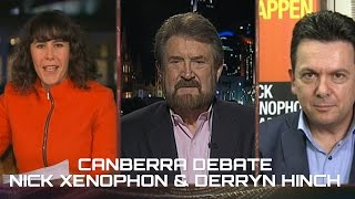Nick Xenophon & Derryn Hinch: Canberra Debate- The Feed
