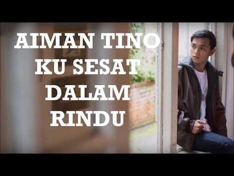 Aiman Tino - Ku Sesat Dalam Rindu (Lirik)