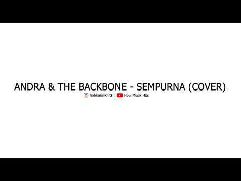 Andra & The Backbone - Sempurna (Cover)