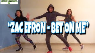 ZAC EFRON - BET ON ME
